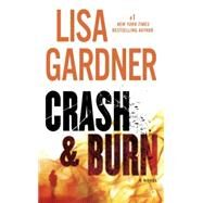 Crash & Burn by Gardner, Lisa, 9780451476326