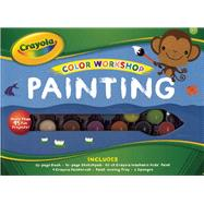 Crayola Color Workshop: Painting by Sklar, Dorothy; Kerner, Ivan, 9781607106326