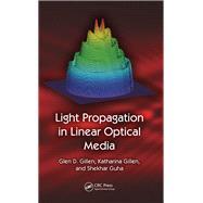 Light Propagation in Linear Optical Media by Gillen,Glen D., 9781138076327