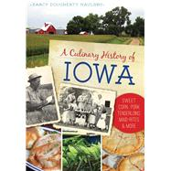 A Culinary History of Iowa by Maulsby, Darcy Dougherty, 9781467136327