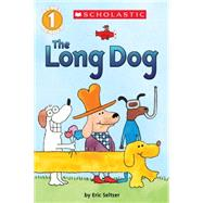 The Long Dog (Scholastic Reader, Level 1) by Seltzer, Eric, 9780545746328
