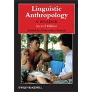 Linguistic Anthropology : A Reader by Duranti, Alessandro, 9781405126328