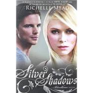 Silver Shadows A Bloodlines Novel by Mead, Richelle, 9781595146328