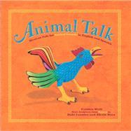 Animal Talk by Weill, Cynthia; Fuentes, Rubi (CON); Broa, Efrain (CON), 9781941026328