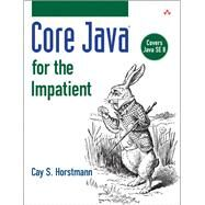 Core Java for the Impatient by Horstmann, Cay S., 9780321996329