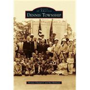 Dennis Township by Champion, Thomas; Rebmann, Ray, 9781467116329