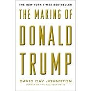 The Making of Donald Trump by JOHNSTON, DAVID CAY, 9781612196329