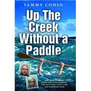 Up the Creek Without a Paddle; The True Story of John and Anne Darwin: The Man Who 'Died' and the Wife Who Lied at Biggerbooks.com