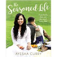 The Seasoned Life by Curry, Ayesha, 9780316316330