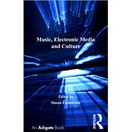 Music, Electronic Media and Culture by Emmerson,Simon;Emmerson,Simon, 9781138256330