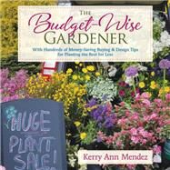 The Budget-wise Gardener by Mendez, Kerry Ann, 9781943366330