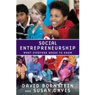 Social Entrepreneurship What Everyone Needs to Know® by Bornstein, David; Davis, Susan, 9780195396331