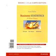 Business Statistics A First Course, Student Value Edition plus NEW MyStatLab with Pearson eText -- Access Card Package by Sharpe, Norean D., 9780321946331