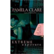 Extreme Exposure by Clare, Pamela, 9780425206331