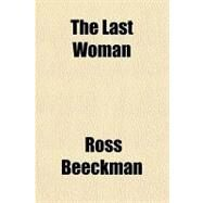 The Last Woman by Beeckman, Ross, 9781153786331