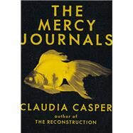 The Mercy Journals by Casper, Claudia, 9781551526331