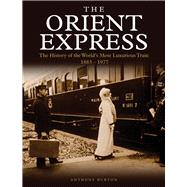 The Orient Express by Burton, Anthony, 9781782746331