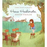 Hana Hashimoto, Sixth Violin by Uegaki, Chieri; Leng, Qin, 9781894786331