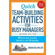 Quick Team-Building Activities for Busy Managers by Miller, Brian Cole, 9780814436332