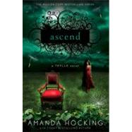 Ascend A Trylle Novel by Hocking, Amanda, 9781250006332