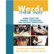 Words Their Way Word Study for Phonics, Vocabulary, and Spelling Instruction by Bear, Donald R.; Invernizzi, Marcia R.; Templeton, Shane; Johnston, Francine, 9780133996333