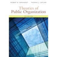 Theories of Public Organization by Denhardt, Robert B.; Catlaw, Thomas J., 9781285436333