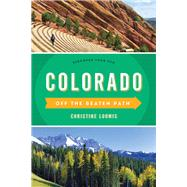 Colorado Off the Beaten Path by Loomis, Christine, 9781493026333