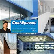 Cool Spaces!: The Best New Architecture; Art Spaces, Libraries, Performance Spaces, Healing Spaces by Chung, Stephen, 9781941806333