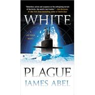 White Plague by Abel, James, 9780425276334