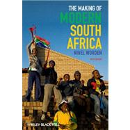 The Making of Modern South Africa Conquest, Apartheid, Democracy by Worden, Nigel, 9780470656334