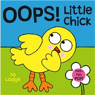Oops! Little Chick by Lodge, Jo, 9780764166334