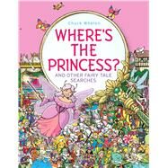 Where's the Princess? by Whelon, Chuck, 9781481446334
