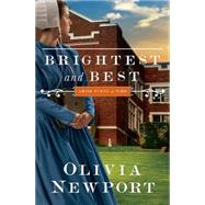 Brightest and Best by Newport, Olivia, 9781628366334