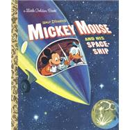 Mickey Mouse and His Spaceship (Disney: Mickey Mouse) by WERNER, JANERH DISNEY, 9780736436335