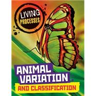 Living Processes: Animal Variation and Classification by Ballard, Carol, 9780750296335