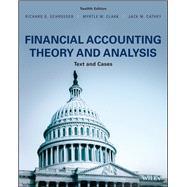 Financial Accounting Theory and Analysis: Text and Cases by Richard G. Schroeder; Myrtle W. Clark; Jack M. Cathey, 9781119186335
