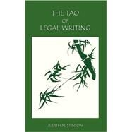 The Tao of Legal Writing by Stinson, Judith M., 9781594606335