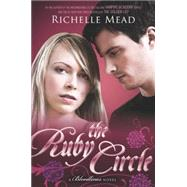 The Ruby Circle by Mead, Richelle, 9781595146335