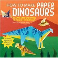How to Make Paper Dinosaurs by Ono, Mari; Takai, Hiroaki, 9781782496335