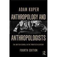 Anthropology and Anthropologists: The British School in the Twentieth Century by Kuper; Adam, 9780415736336