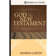 God in the New Testament by Carter, Warren, 9781426766336