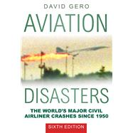 Aviation Disasters by Gero, David, 9780750966337