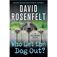 Who Let the Dog Out? An Andy Carpenter Mystery by Rosenfelt, David, 9781250056337