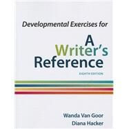 Developmental Exercises for A Writer's Reference by Hacker, Diana; Van Goor, Wanda, 9781457686337