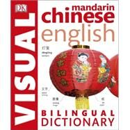 Mandarin Chineseâ  English Bilingual Visual Dictionary by Dorling Kindersley, Inc., 9781465436337