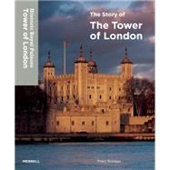 The Story of the Tower of London by Borman, Tracy, 9781858946337