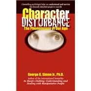 Character Disturbance by Simon, George K., Jr., 9781935166337