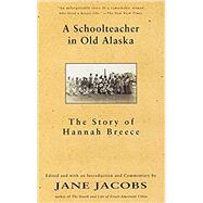 A Schoolteacher in Old Alaska by BREECE, HANNAH, 9780679776338