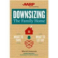Downsizing the Family Home What to Save, What to Let Go by Jameson, Marni; Brunetz, Mark, 9781454916338