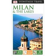 DK Eyewitness Travel Guide: Milan & the Lakes by DK Publishing, 9781465426338